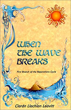 When the Wave Breaks: First Branch of the Reparations Cycle Ciaran Llachlan Leavitt