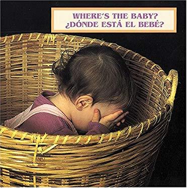 Where's The Baby/ Donde Esta el Bebe? 9781932065565