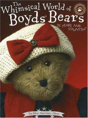 Whimsical World of Boyds Bears: 25 Years and Countin' 9781932485103