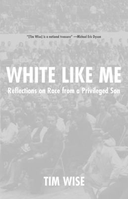 White Like Me: Reflections on Race from a Privileged Son 9781932360684