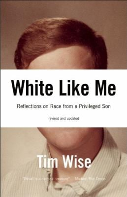 White Like Me : Reflections on Race from a Privileged Son