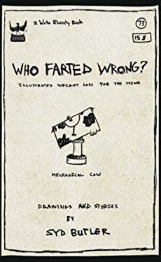 Who Farted Wrong?: Illustrated Weight Loss for the Mind 9781935904205