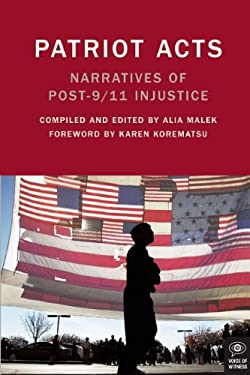 Patriot Acts: Narratives of Post-9/11 Injustice 9781936365371