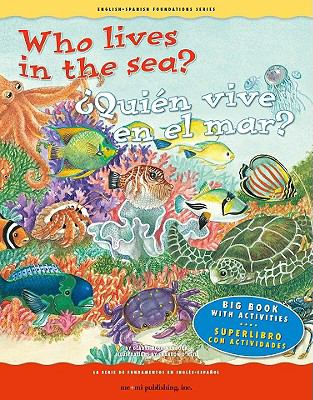 Who Lives in the Sea? / Qui'n Vive En El Mar? 9781931398947