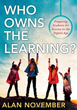 Who Owns the Learning?: Preparing Students for Success in the Digital Age 9781935542575