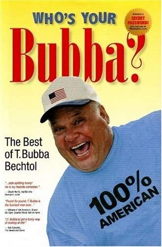 Who's Your Bubba?: The Best of T. Bubba Bechtol 9781931644563