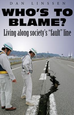 Who's to Blame? Living Along Society's