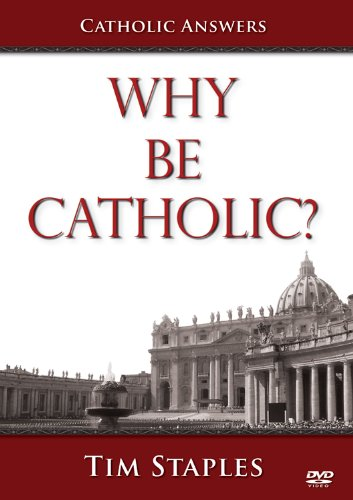 Why Be Catholic? 9781933919294