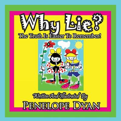 Why Lie? the Truth Is Easier to Remember! 9781935630791