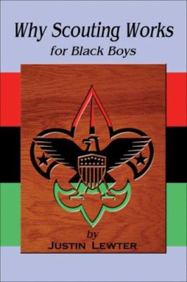 Why Scouting Works for Black Boys 9781934155103