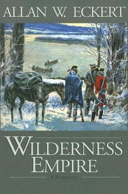 Wilderness Empire: A Narrative 9781931672023