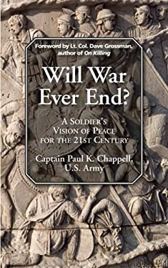 Will War Ever End?: A Soldier's Vision of Peace for the 21st Century 9781935073024