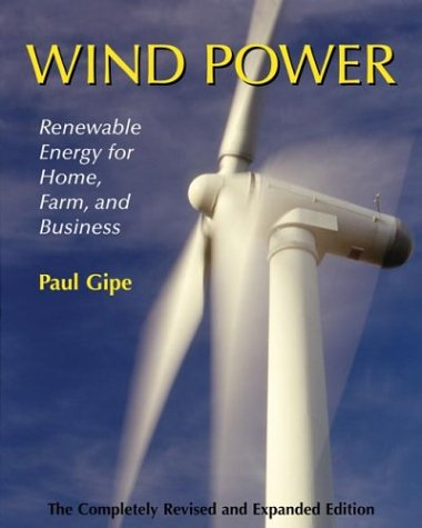 Wind Power: Renewable Energy for Home, Farm and Business 9781931498142