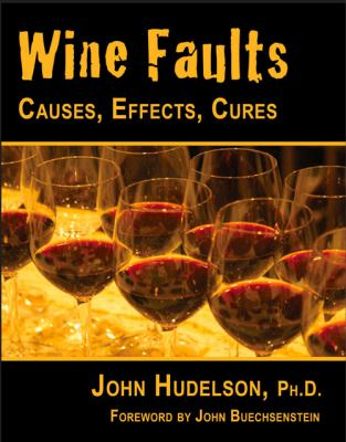 Wine Faults: Causes, Effects, Cures 9781934259634
