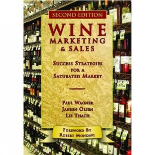 Wine Marketing & Sales: Success Strategies for a Saturated Market 9781934259252