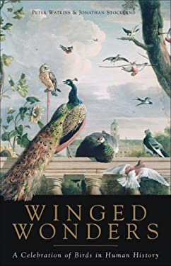Winged Wonders: A Celebration of Birds in Human History 9781933346076