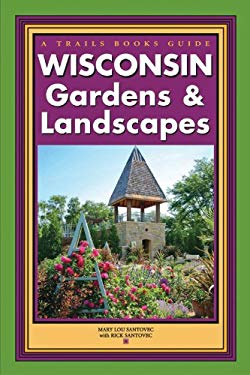 Wisconsin Gardens & Landscapes 9781931599894