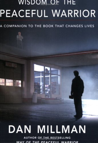 Wisdom of the Peaceful Warrior: A Companion to the Book That Changes Lives 9781932073218