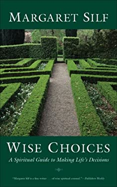 Wise Choices: A Spiritual Guide to Making Life's Decisions 9781933346045