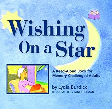 Wishing on a Star: A Read-Aloud Book for Memory-Challenged Adults 9781932529432