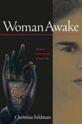 Woman Awake: Women Practicing Buddhism 9781930485068