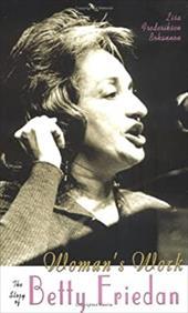 Woman's Work: The Story of Betty Friedan - Bohannon, Lisa Frederiksen