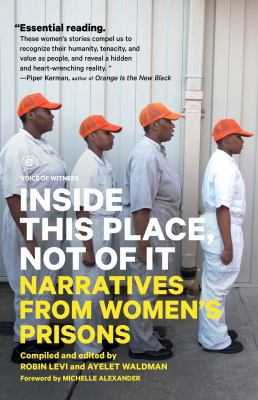 Inside This Place, Not of It: Narratives from Women's Prisons 9781936365494