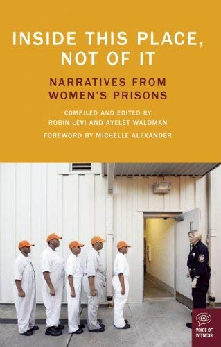 Inside This Place, Not of It: Narratives from Women's Prisons 9781936365500