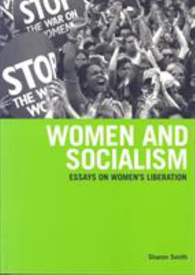 Women and Socialism: Essays on Women's Liberation 9781931859110