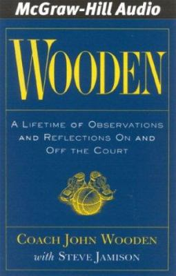 Wooden: A Lifetime of Observations and Reflections on and Off the Court 9781932378467