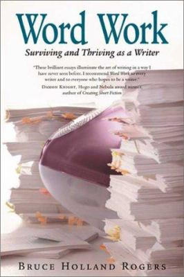 Word Work: Surviving and Thriving as a Writer 9781931229173
