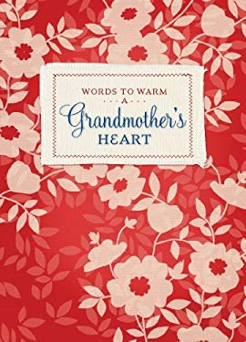 Words to Warm a Grandmother's Heart 9781934770252