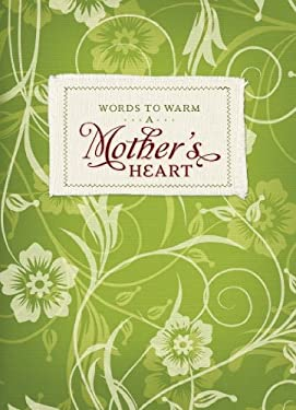 Words to Warm a Mother's Heart 9781934770429