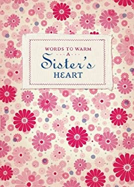 Words to Warm a Sister's Heart 9781934770412