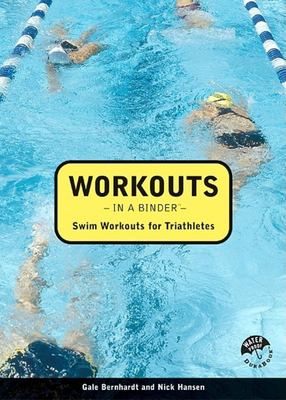 Workouts in a Binder: Swim Workouts for Triathletes 9781931382205