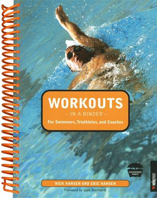 Workouts in a Binder for Swimmers, Triathletes, and Coaches 9781931382748