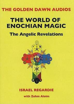 World of Enochian Magick: The Angelic Revelations 9781935150572