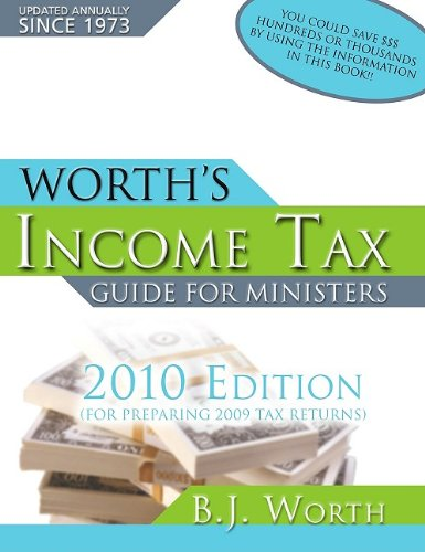 Worth's Income Tax Guide for Ministers: For Preparing 2009 Tax Returns 9781934233108