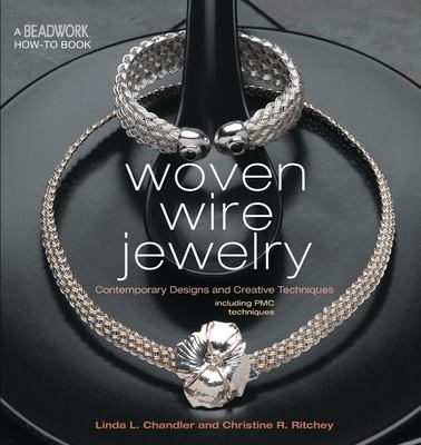 Woven Wire Jewelry: Contemporary Designs and Creative Techniques Including Pmc Techniques 9781931499576