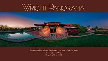 Wright Panorama: Elements of Frank Lloyd Wright's Architecture in 360 Degrees 9781933197753