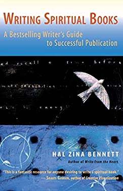 Writing Spiritual Books: A Bestselling Writer's Guide to Successful Publication 9781930722378