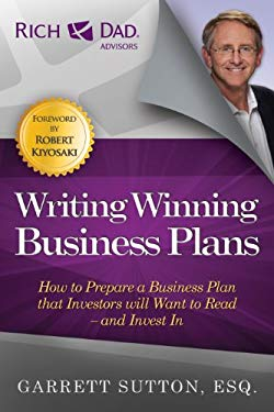 Writing Winning Business Plans: How to Prepare a Business Plan That Investors Will Want to Read and Invest in 9781937832018