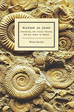 Written in Stone: Evolution, the Fossil Record, and Our Place in Nature 9781934137291