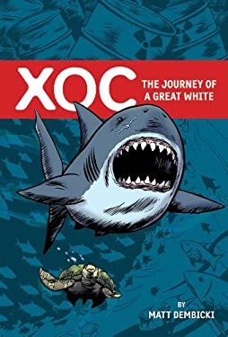 Xoc: The Journey of a Great White 9781934964859