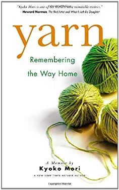 Yarn: Remembering the Way Home 9781934848630
