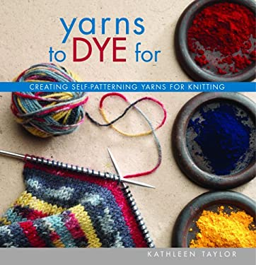 Yarns to Dye for 9781931499811