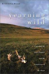 Yearning Wild: Exploring the Last Frontier and the Landscape of the Heart 7787198