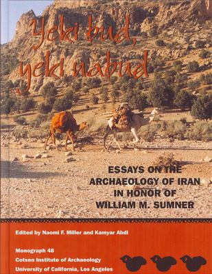 Yeki Bud, Yeki Nabud: Essays on the Archaeology of Iran in Honor of William M Sumner 9781931745055