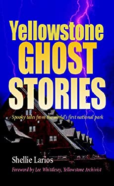 Yellowstone Ghost Stories 9781931832717