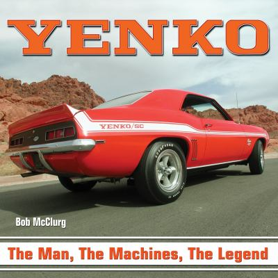 Yenko: The Man, the Machines, the Legend 9781932494853